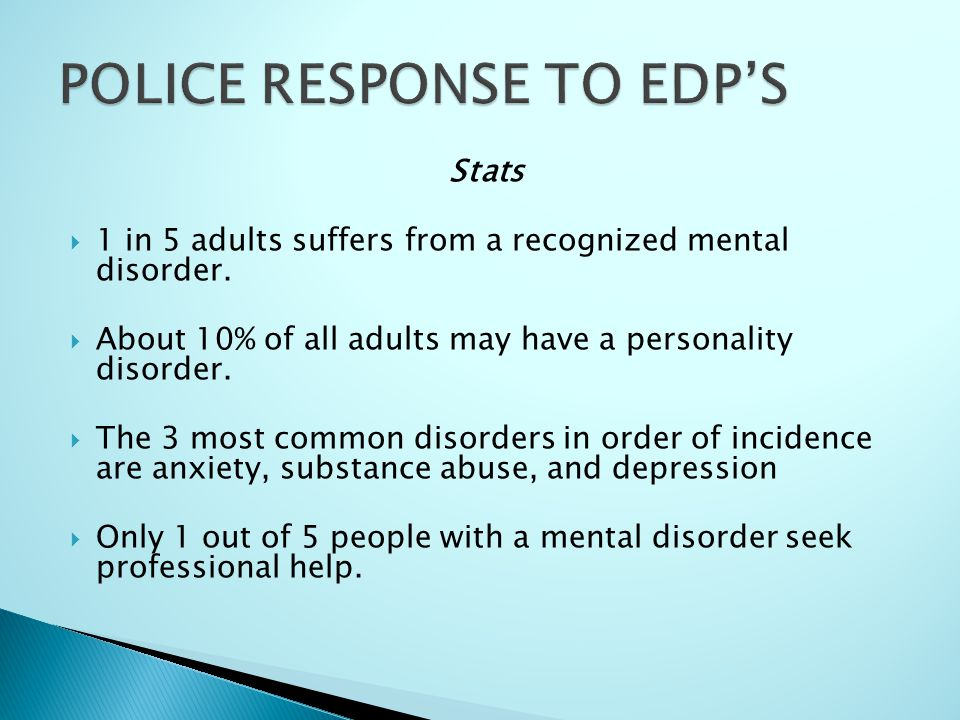 Stats  1 in 5 adults suffers from a recognized mental disorder.