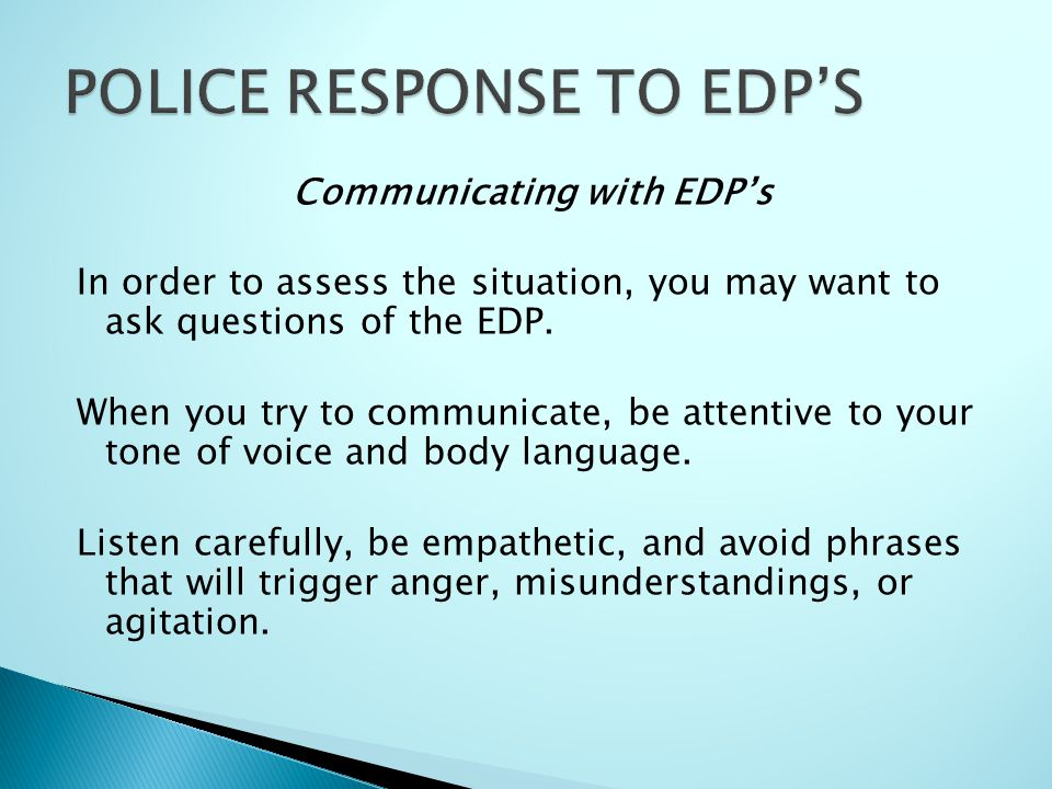 Communicating with EDP's In order to assess the situation, you may want to ask questions of the EDP.