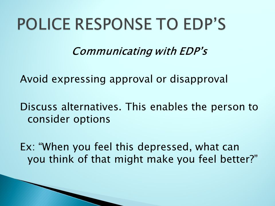 Communicating with EDP's Avoid expressing approval or disapproval Discuss alternatives.