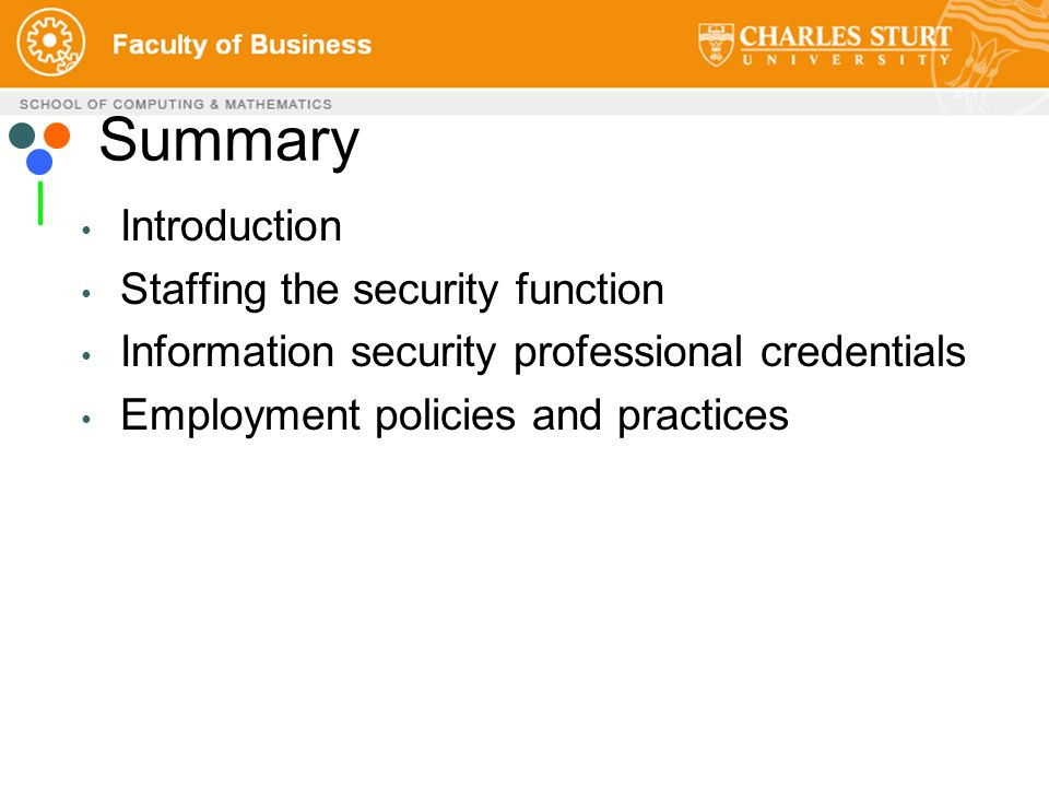 Summary Introduction Staffing the security function Information security professional credentials Employment policies and practices