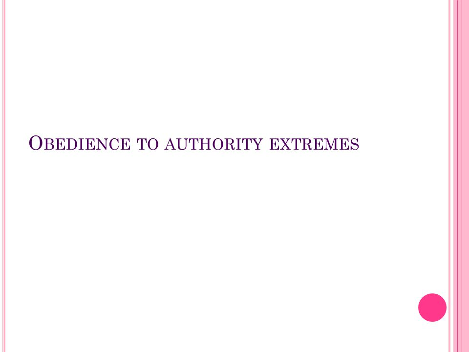 O BEDIENCE TO AUTHORITY EXTREMES