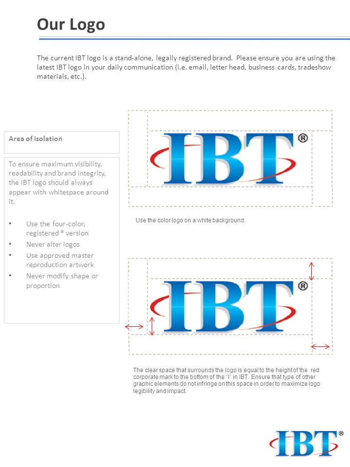 Our Logo The current IBT logo is a stand-alone, legally registered brand.