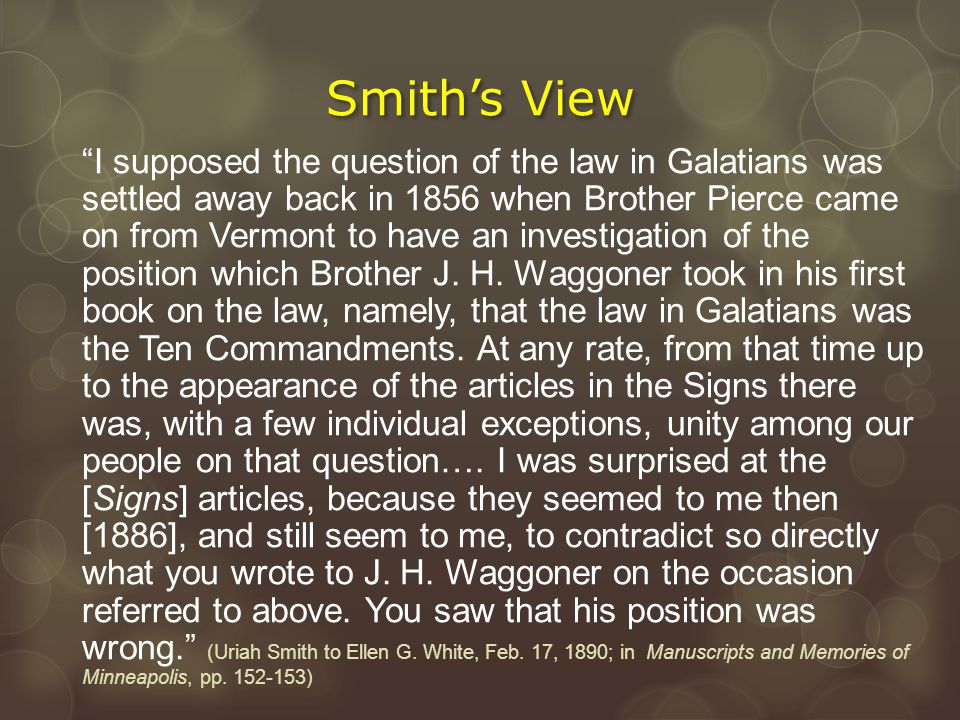 """""""I supposed the question of the law in Galatians was settled away back in 1856 when Brother Pierce came on from Vermont to have an investigation of th"""