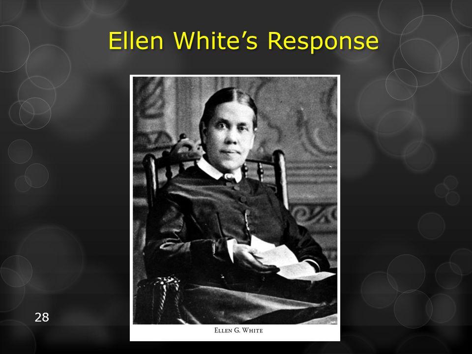 28 Ellen White's Response