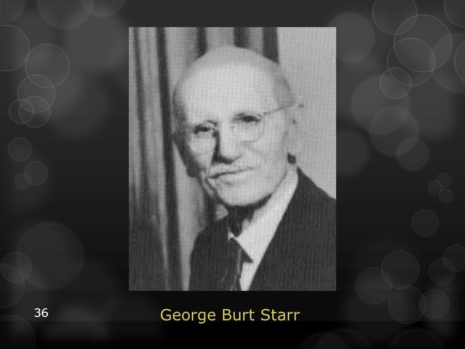 36 George Burt Starr