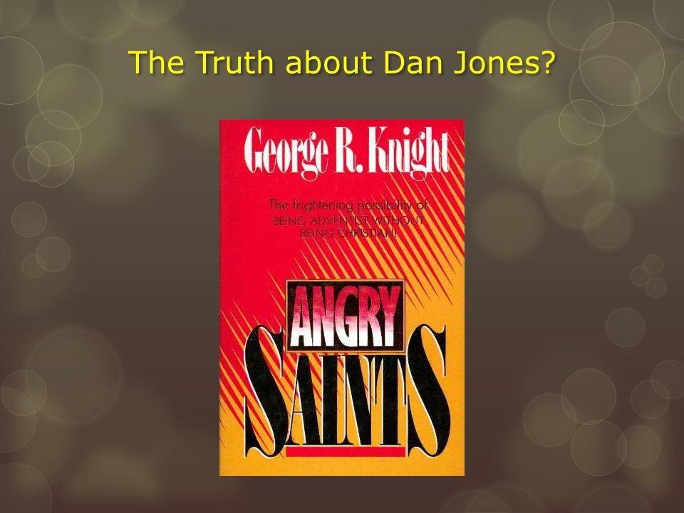 The Truth about Dan Jones?