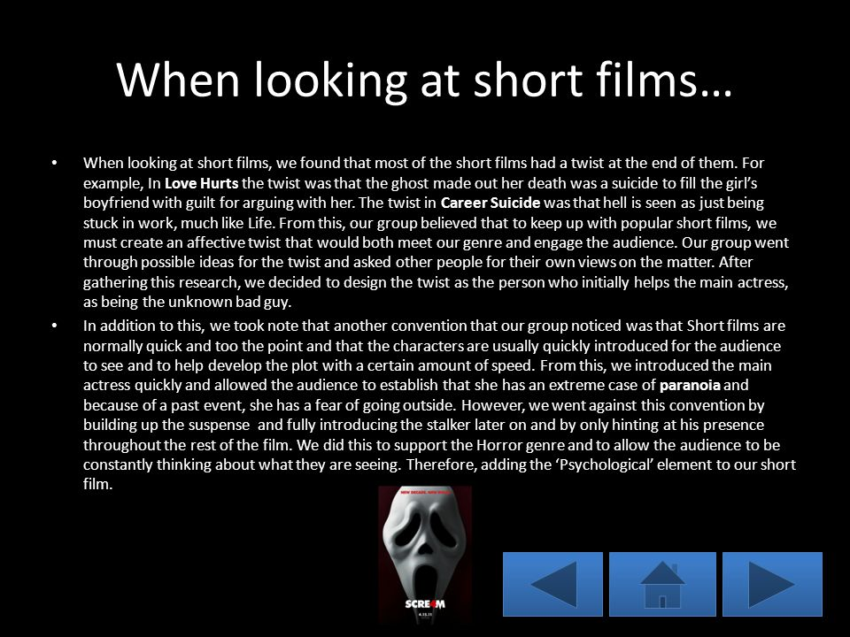 When looking at short films… When looking at short films, we found that most of the short films had a twist at the end of them.
