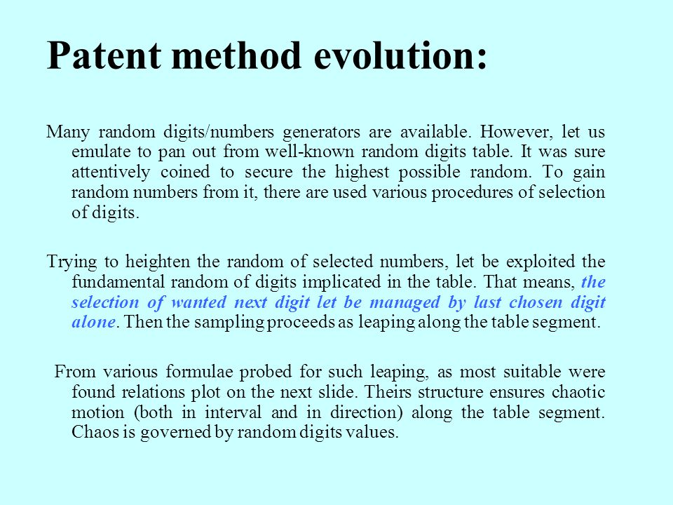 Patent method evolution: Many random digits/numbers generators are available.