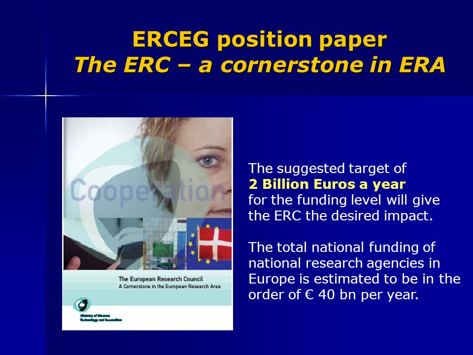 The suggested target of 2 Billion Euros a year for the funding level will give the ERC the desired impact. The total national funding of national rese