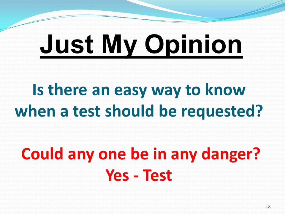 Is there an easy way to know when a test should be requested.