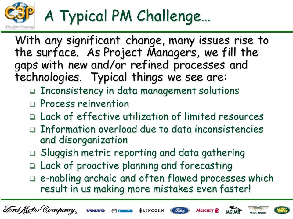 A Typical PM Challenge… With any significant change, many issues rise to the surface.