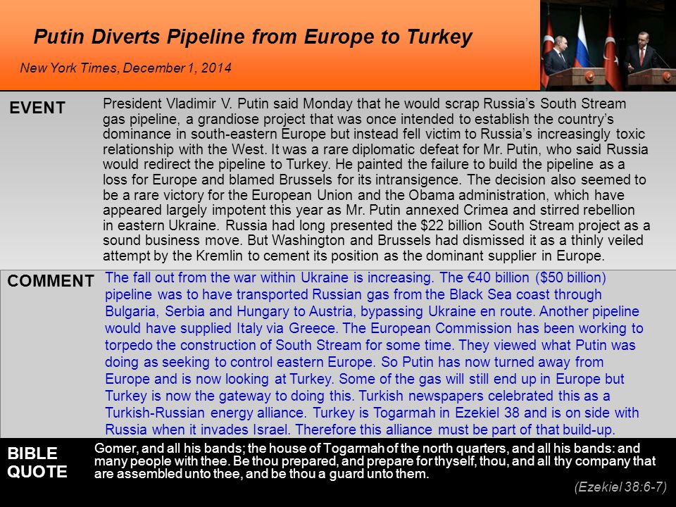 Putin Diverts Pipeline from Europe to Turkey President Vladimir V. Putin said Monday that he would scrap Russia's South Stream gas pipeline, a grandio