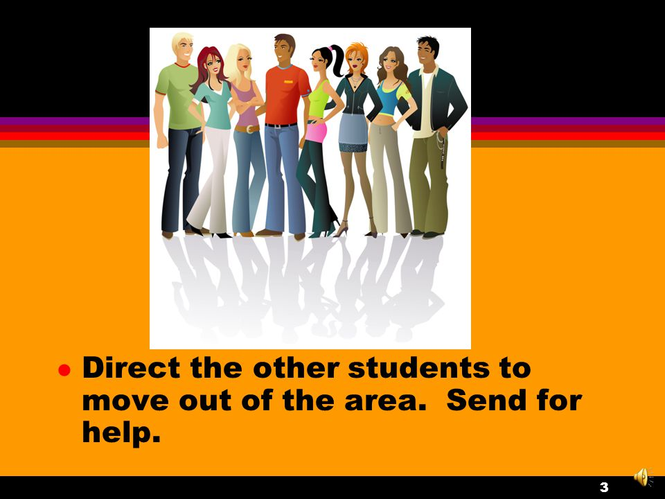 Intervention in Fights l Verbally intervene using a calm but firm voice. Use the students' names, if known 2