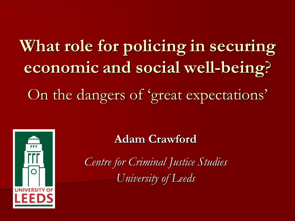 Aim To raise a number of critical issues concerning contemporary policy trends and their implications for the role of policing in securing economic and social well-being: 1.
