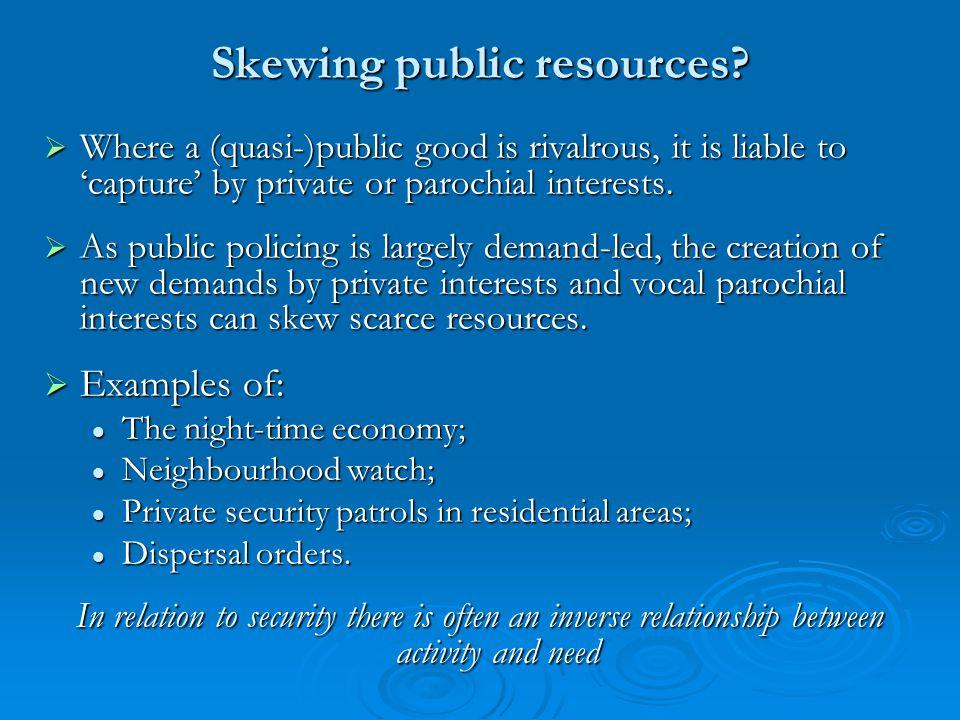 Skewing public resources.