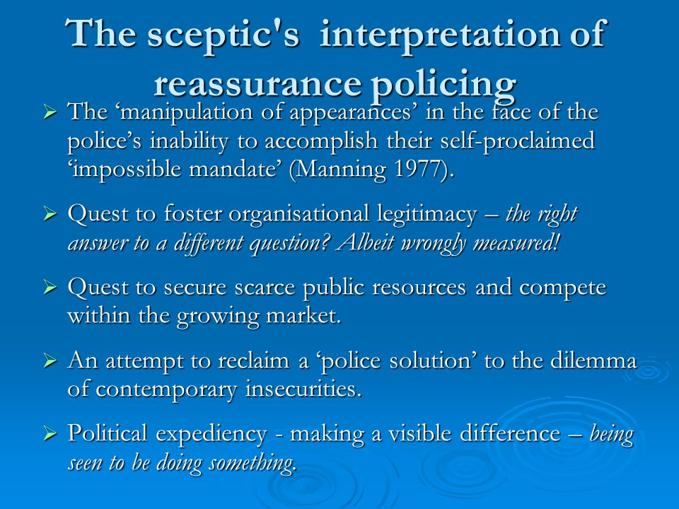  The 'manipulation of appearances' in the face of the police's inability to accomplish their self-proclaimed 'impossible mandate' (Manning 1977).