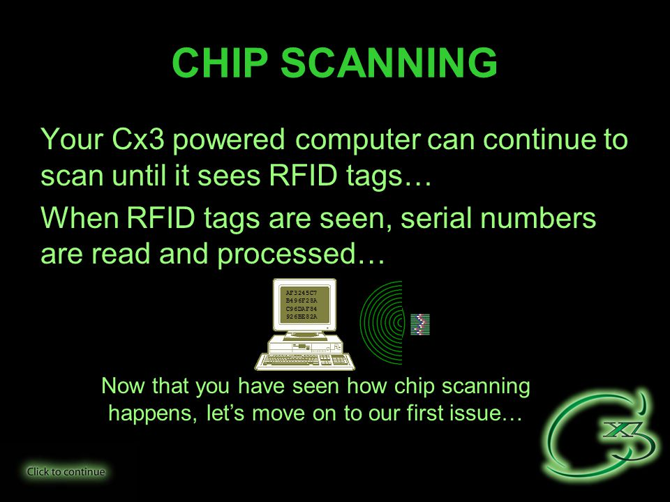 COUNTERFEITING No matter how perfect a counterfeit chip may look, if it has no RFID tag, it will not be recognized or processed by Cx3…