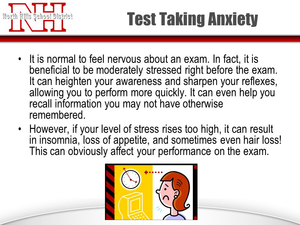 Test Taking Anxiety It is normal to feel nervous about an exam.