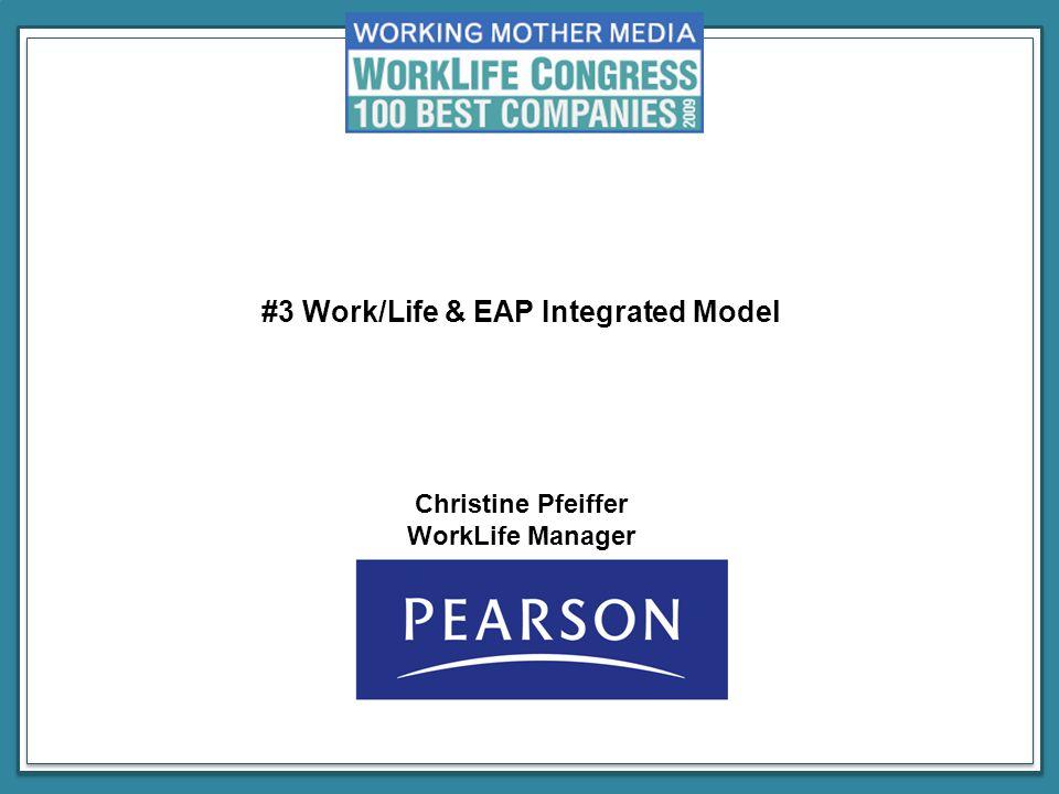 #3 Work/Life & EAP Integrated Model Christine Pfeiffer WorkLife Manager