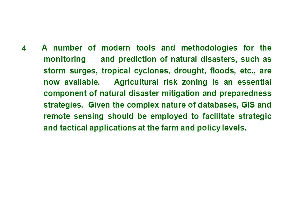 4 A number of modern tools and methodologies for the monitoring and prediction of natural disasters, such as storm surges, tropical cyclones, drought,