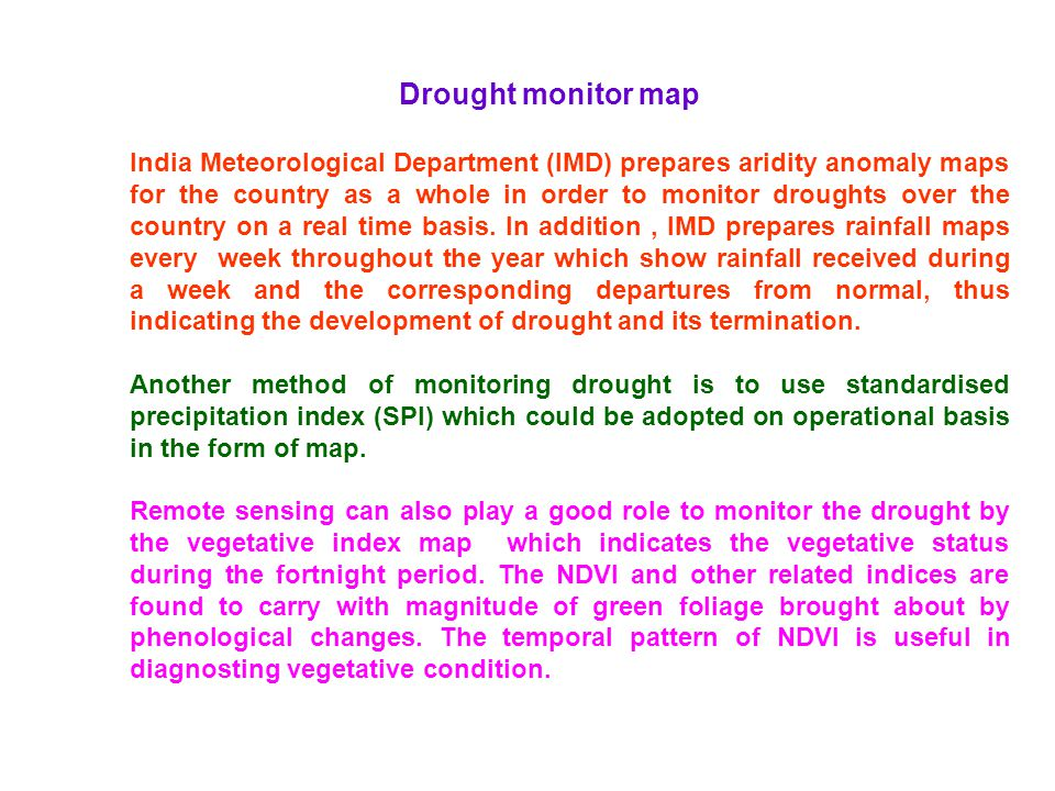 Drought monitor map India Meteorological Department (IMD) prepares aridity anomaly maps for the country as a whole in order to monitor droughts over t