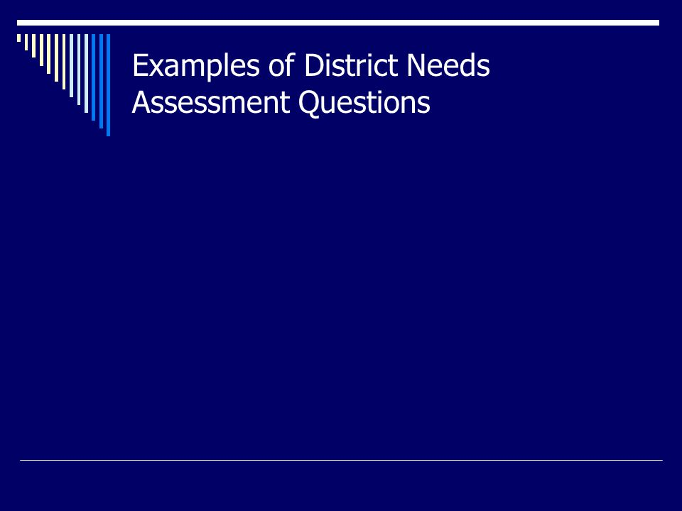 Instructional Needs Assessment Through the use of two resources found on the web we modified and then created an Instructional Needs Assessment for our district.