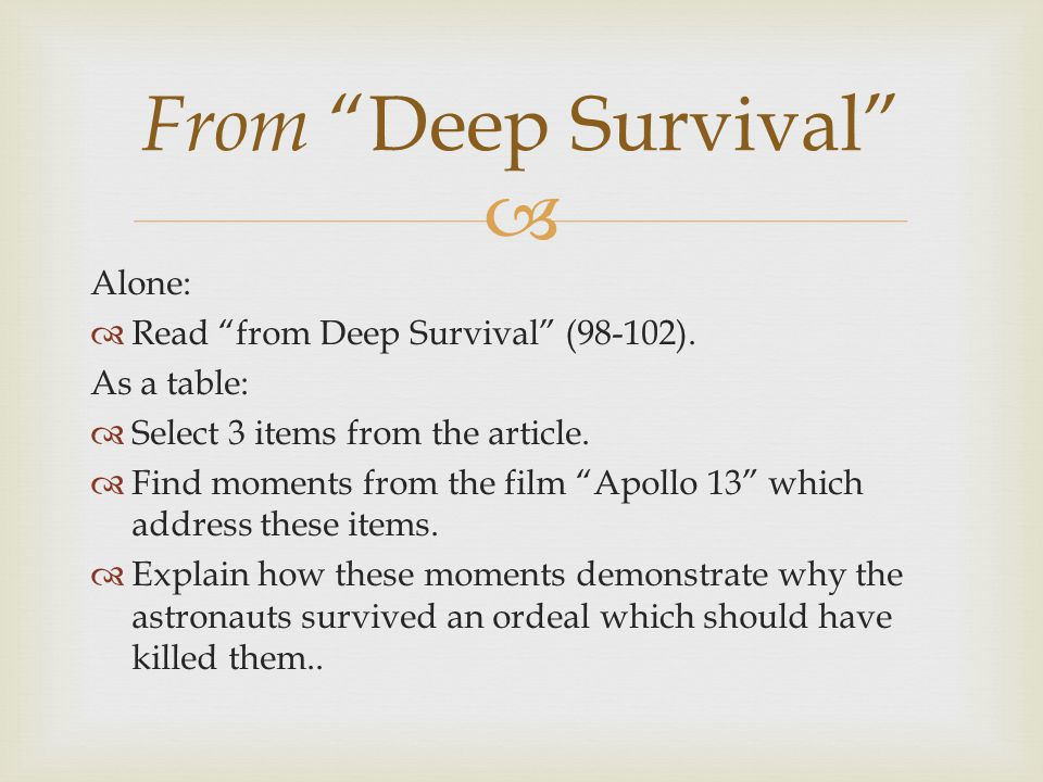  Alone:  Read from Deep Survival (98-102). As a table:  Select 3 items from the article.