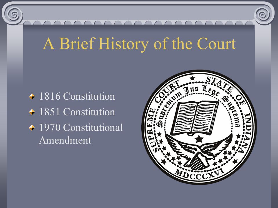 A Brief History of the Court 1816 Constitution 1851 Constitution 1970 Constitutional Amendment