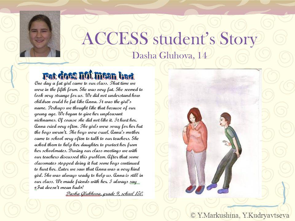 ACCESS student's Story Dasha Gluhova, 14 © Y.Markushina, Y.Kudryavtseva