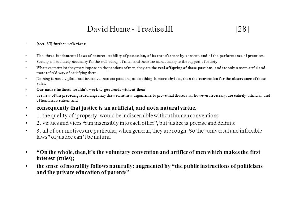 David Hume - Treatise III [28] [sect. VI] further reflexions: The three fundamental laws of nature: stability of possession, of its transference by co