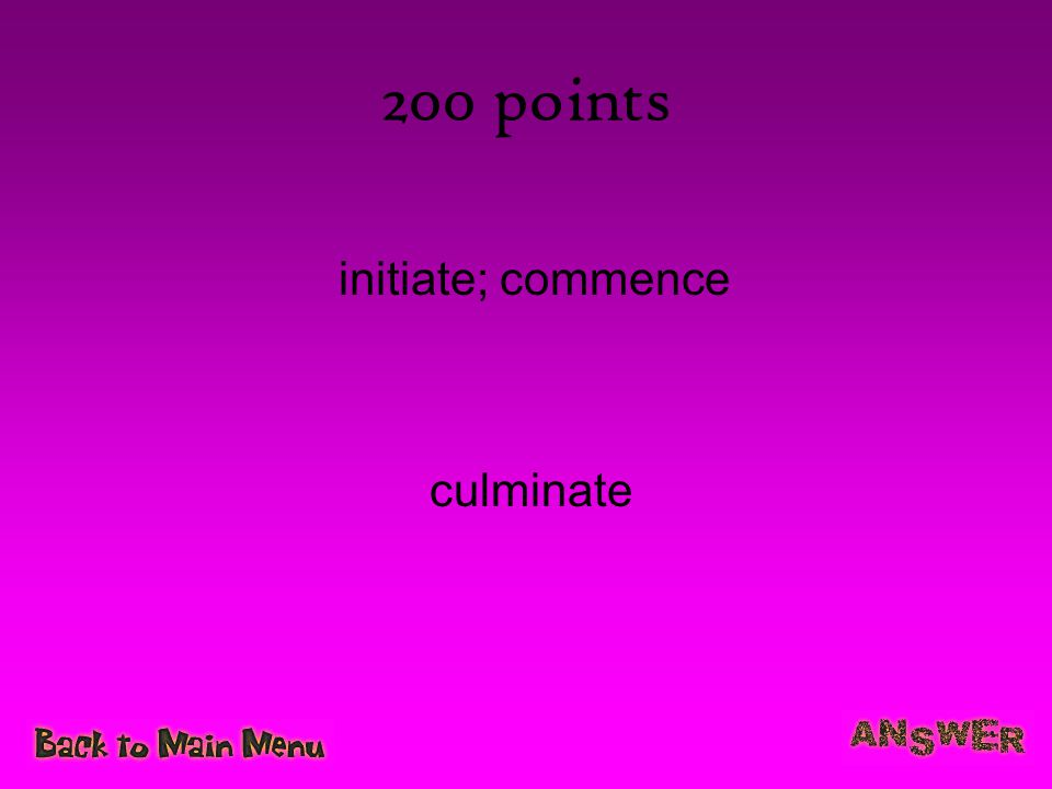 200 points initiate; commence culminate