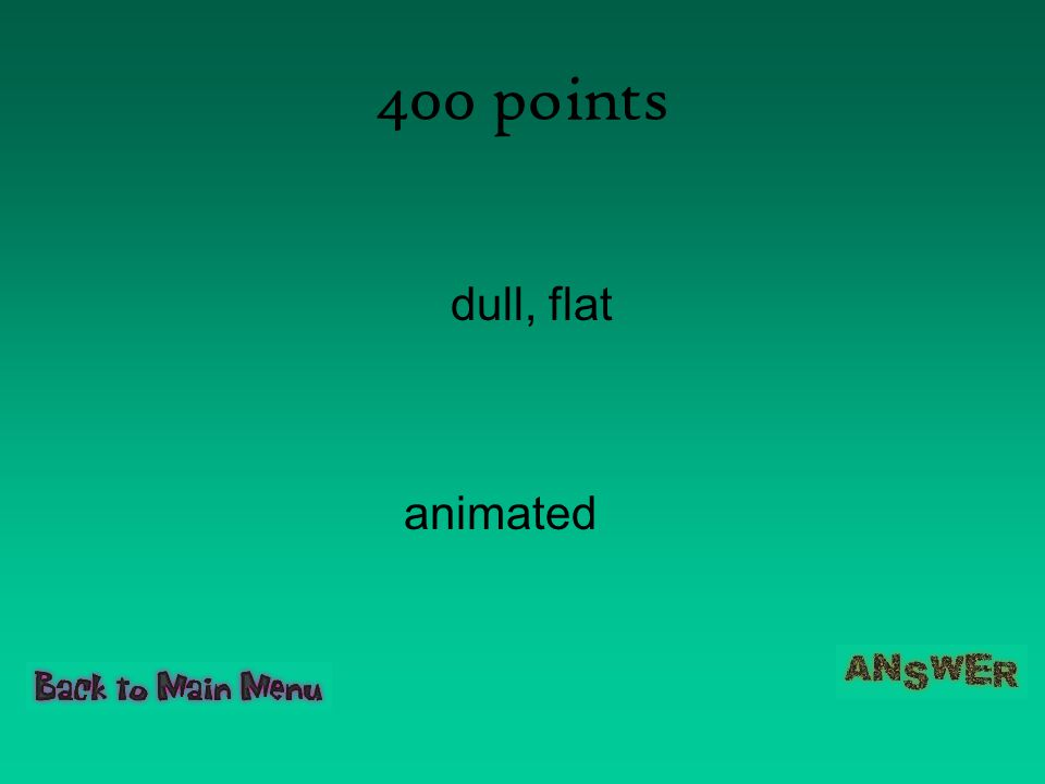 400 points dull, flat animated