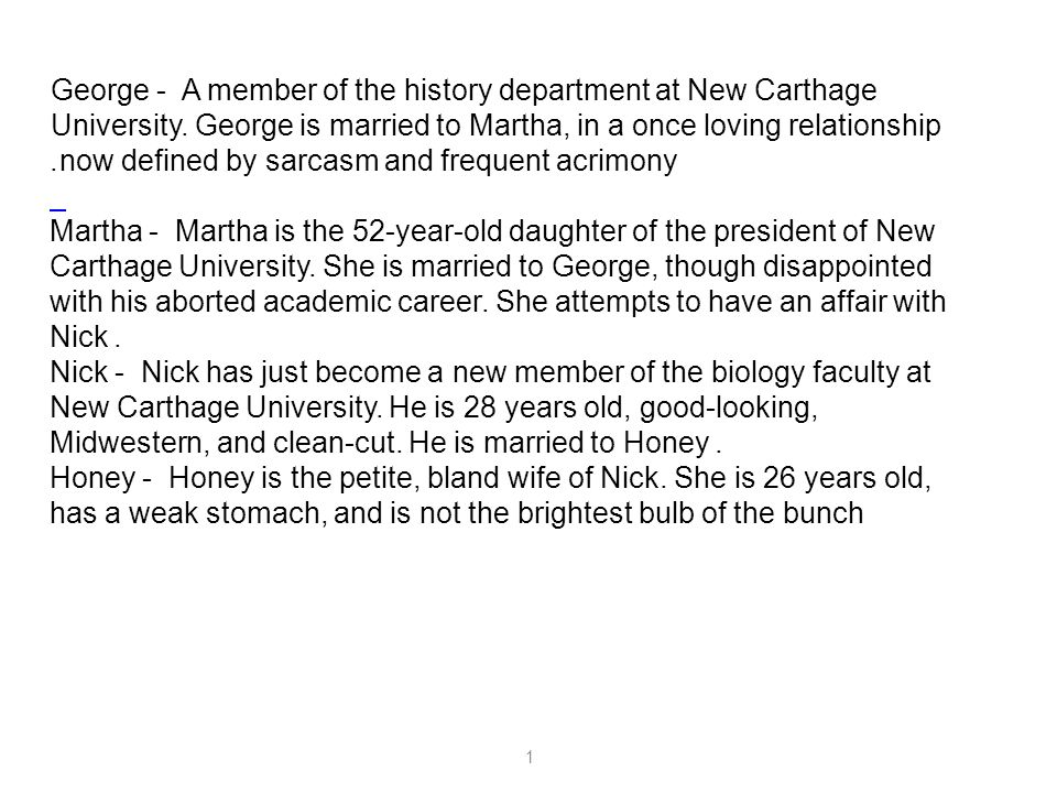 George - A member of the history department at New Carthage University. George is married to Martha, in a once loving relationship now defined by sarc