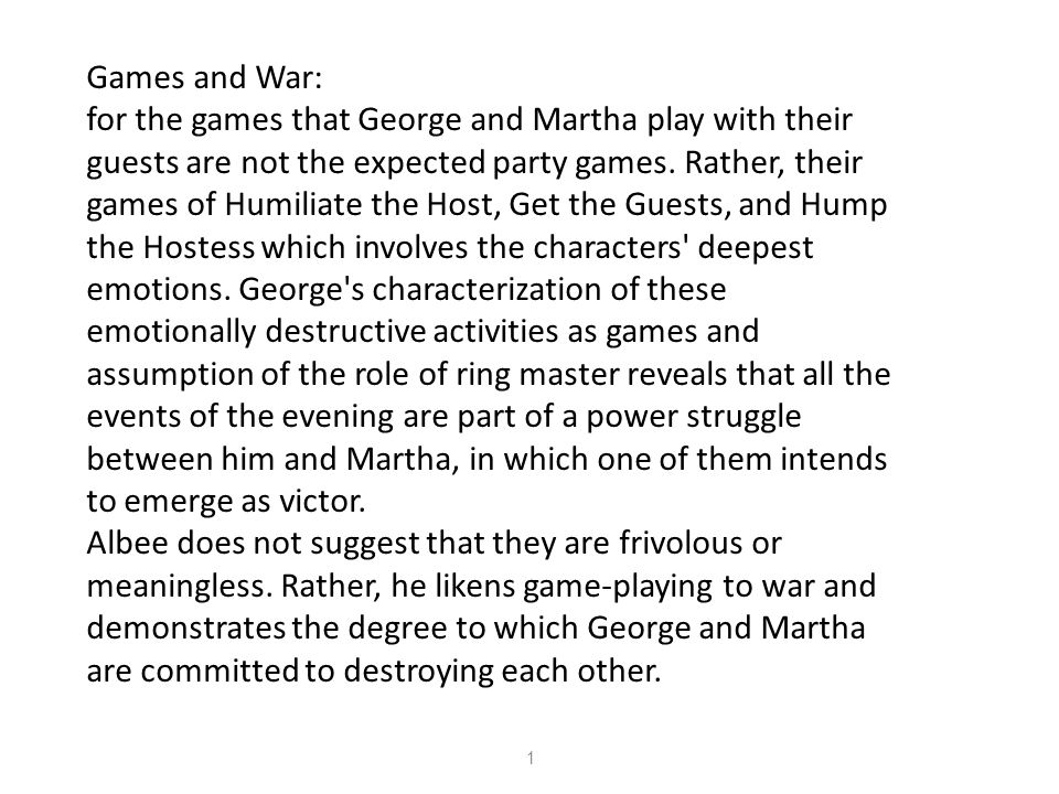 Games and War: for the games that George and Martha play with their guests are not the expected party games. Rather, their games of Humiliate the Host