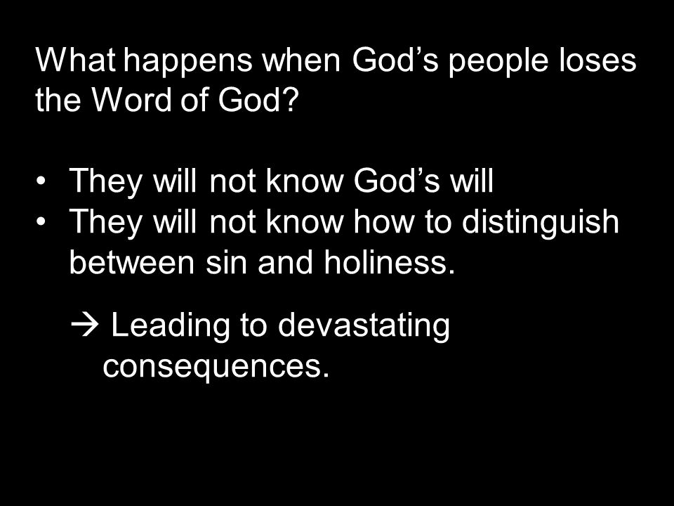 They will not know God's will They will not know how to distinguish between sin and holiness.