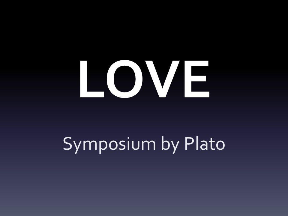 LOVE Symposium by Plato