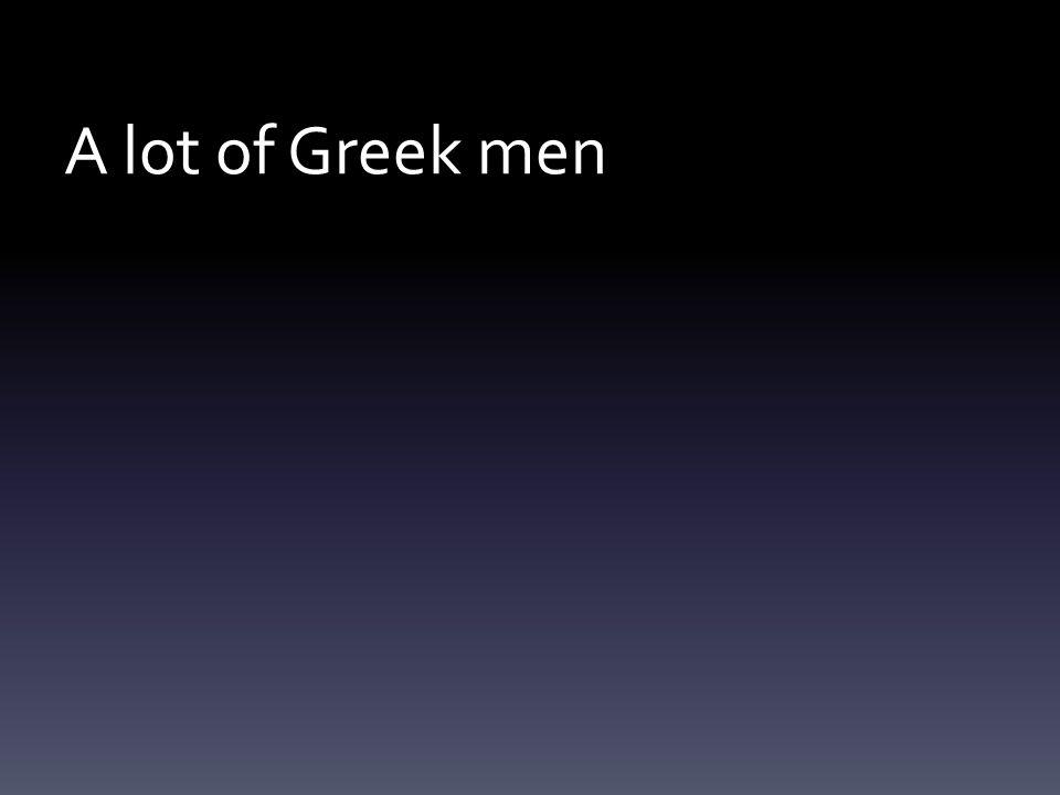 A lot of Greek men