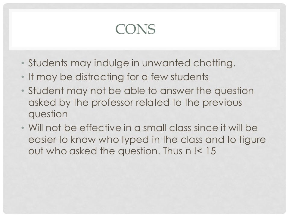 CONS Students may indulge in unwanted chatting.