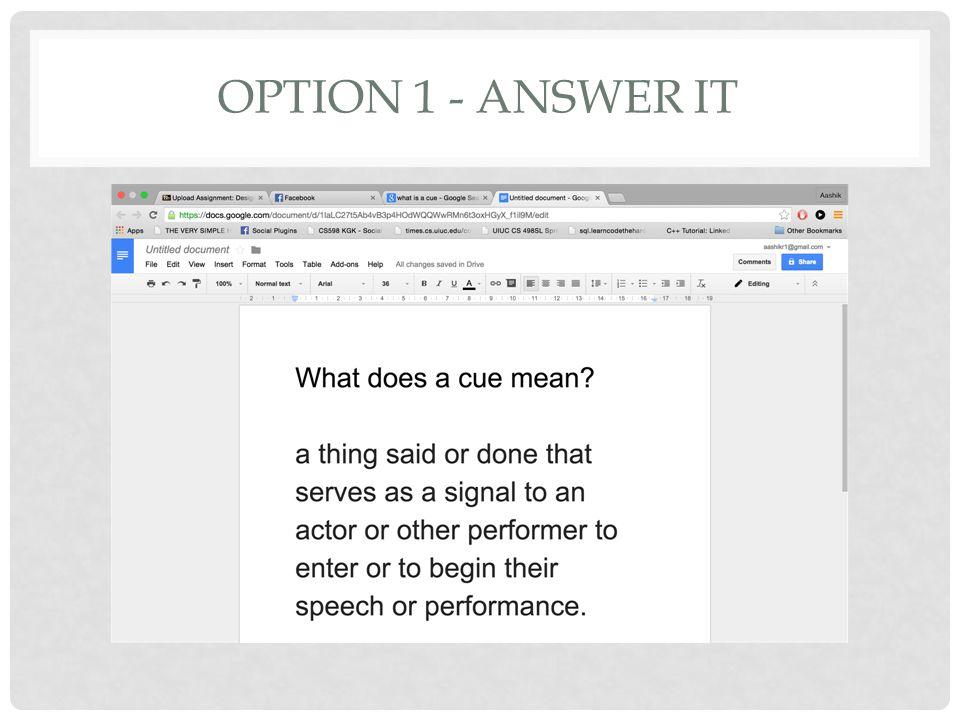 OPTION 1 - ANSWER IT