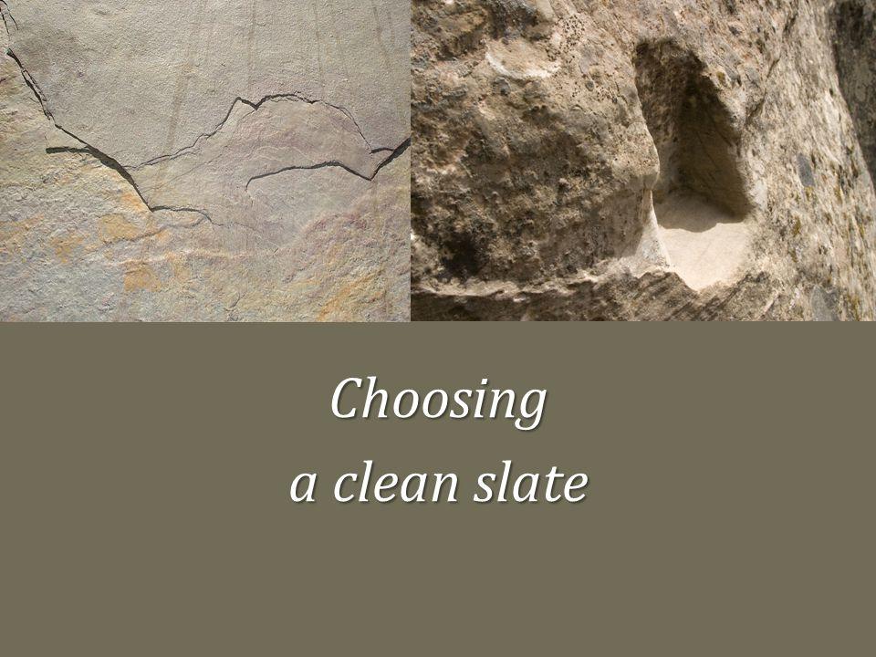 Choosing a clean slate