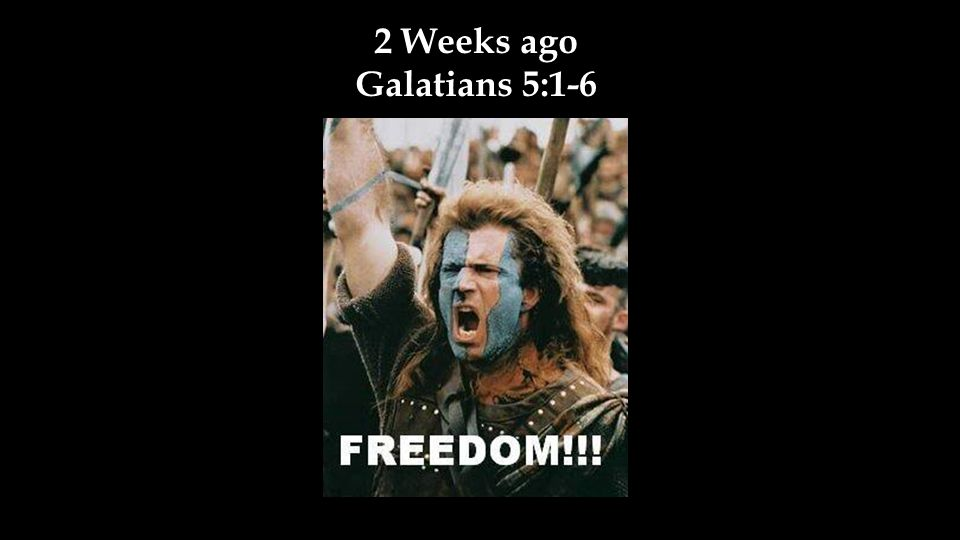 2 Weeks ago Galatians 5:1-6