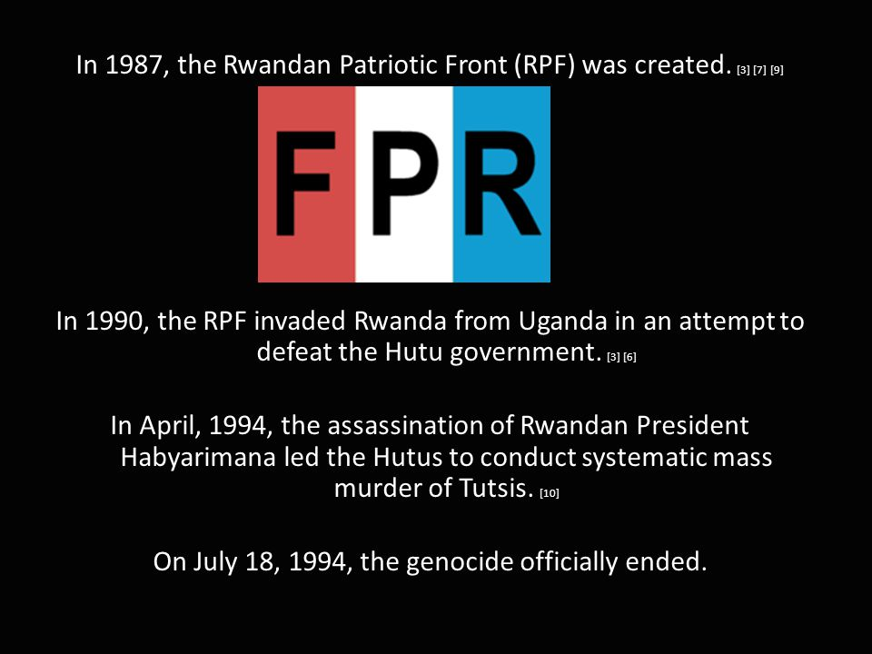 In 1987, the Rwandan Patriotic Front (RPF) was created.