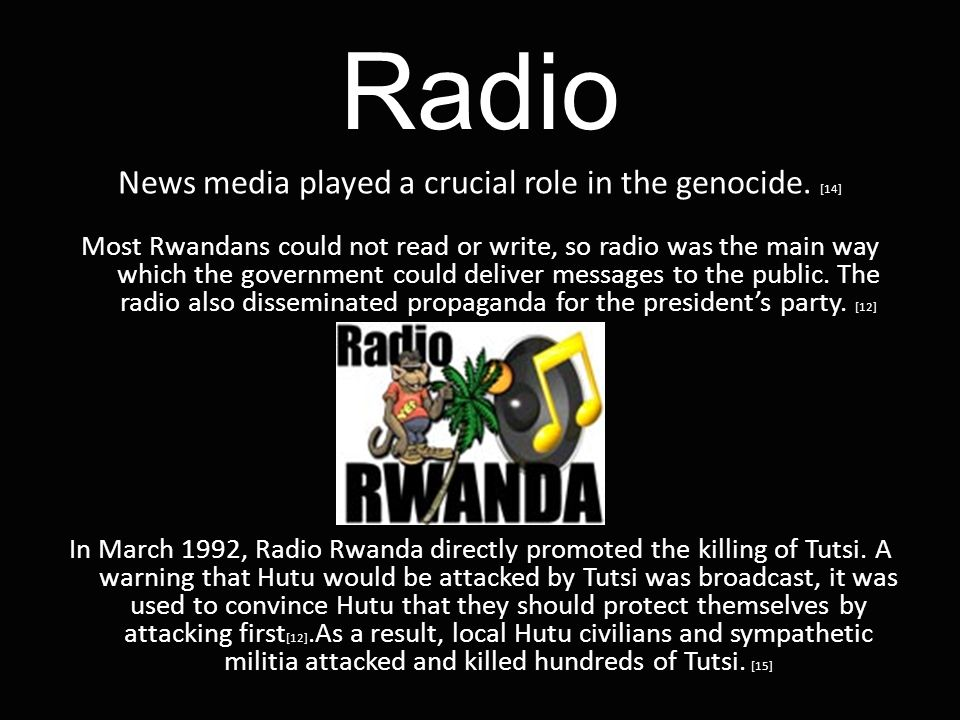 Radio News media played a crucial role in the genocide.