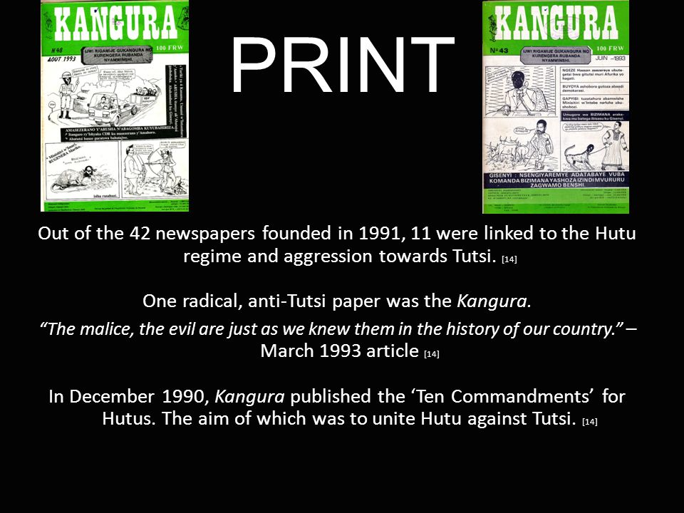 PRINT Out of the 42 newspapers founded in 1991, 11 were linked to the Hutu regime and aggression towards Tutsi.