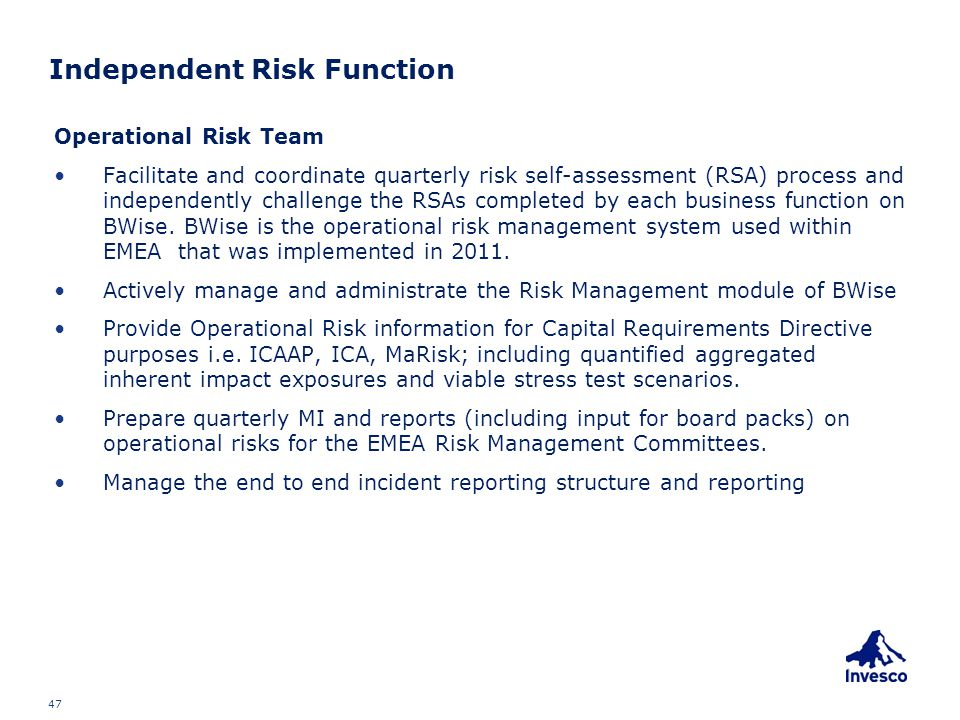 Independent Risk Function Operational Risk Team Facilitate and coordinate quarterly risk self-assessment (RSA) process and independently challenge the