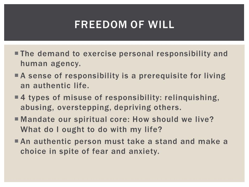  The demand to exercise personal responsibility and human agency.