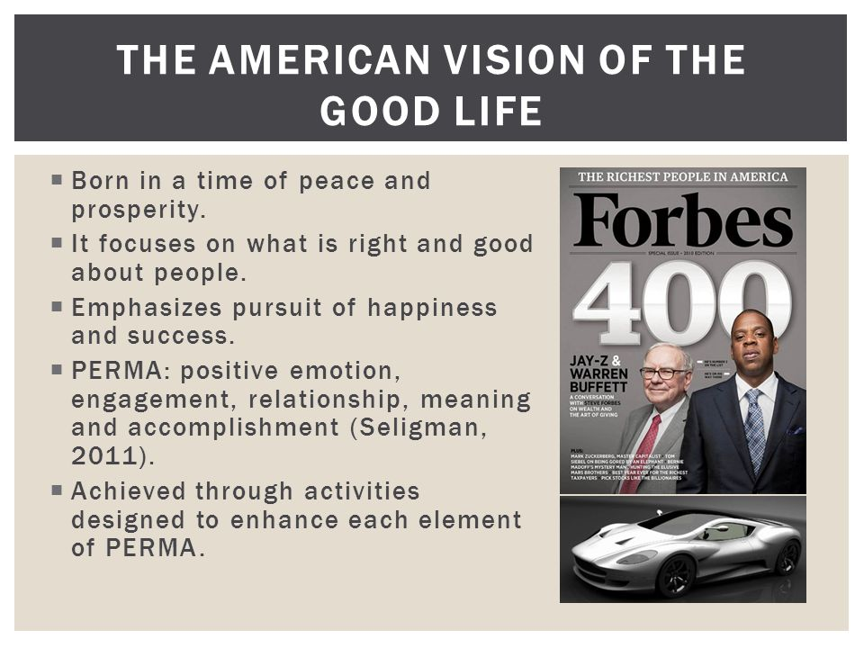  Born in a time of peace and prosperity.  It focuses on what is right and good about people.
