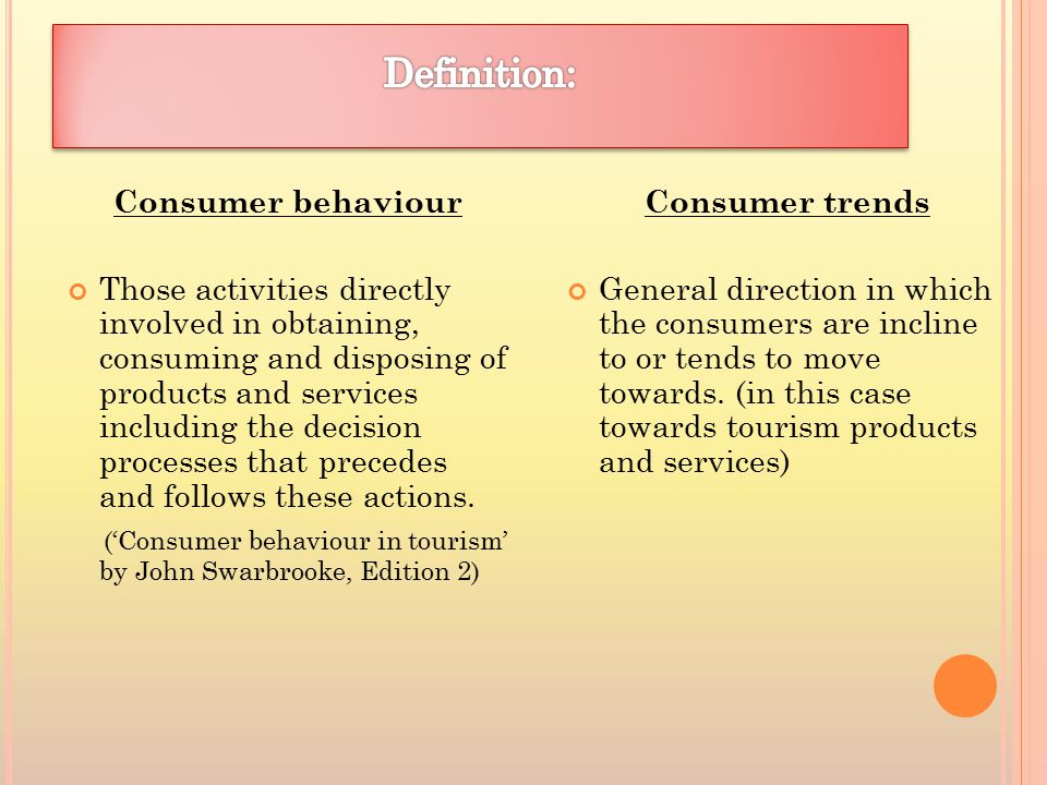 Consumer behaviour Those activities directly involved in obtaining, consuming and disposing of products and services including the decision processes that precedes and follows these actions.
