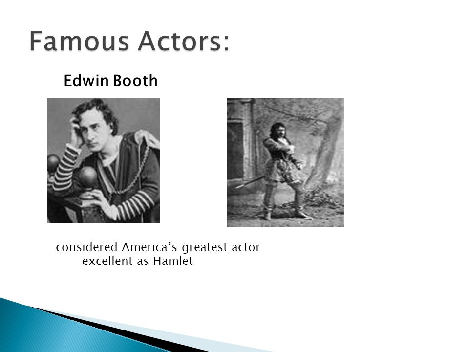 considered America's greatest actor excellent as Hamlet Edwin Booth