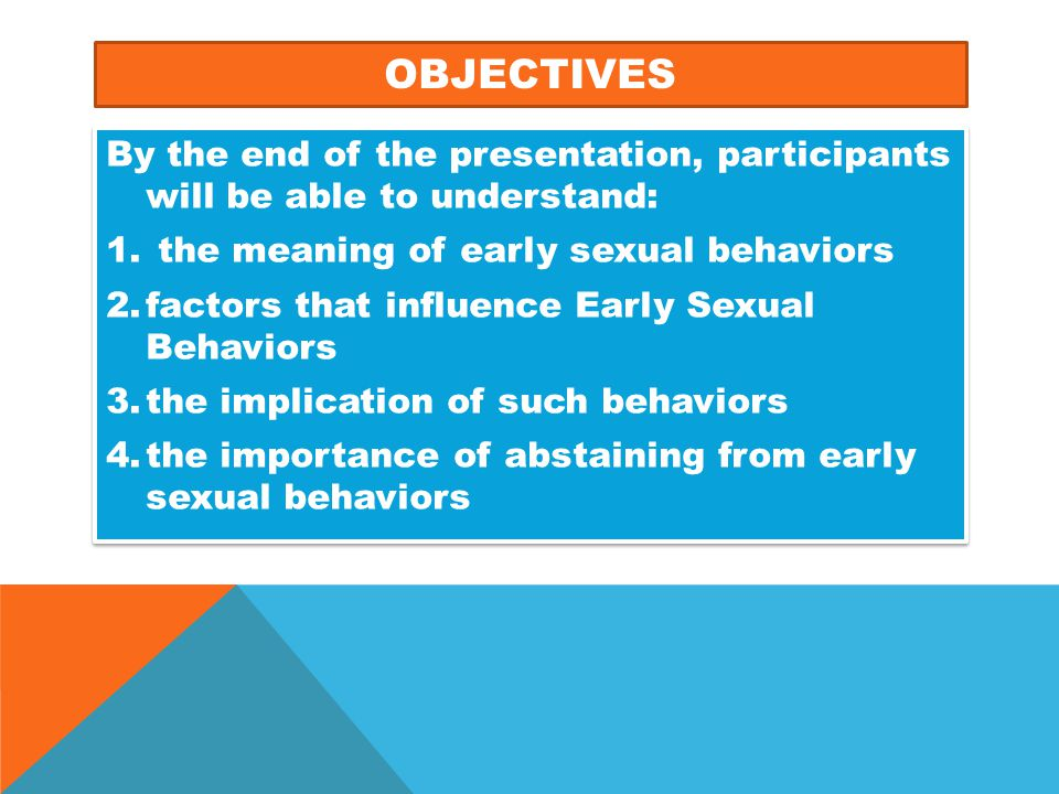 PREVENTION AND MANAGEMENT OF EARLY SEXUAL BEHAVIOR  Carefulness in group involvement.